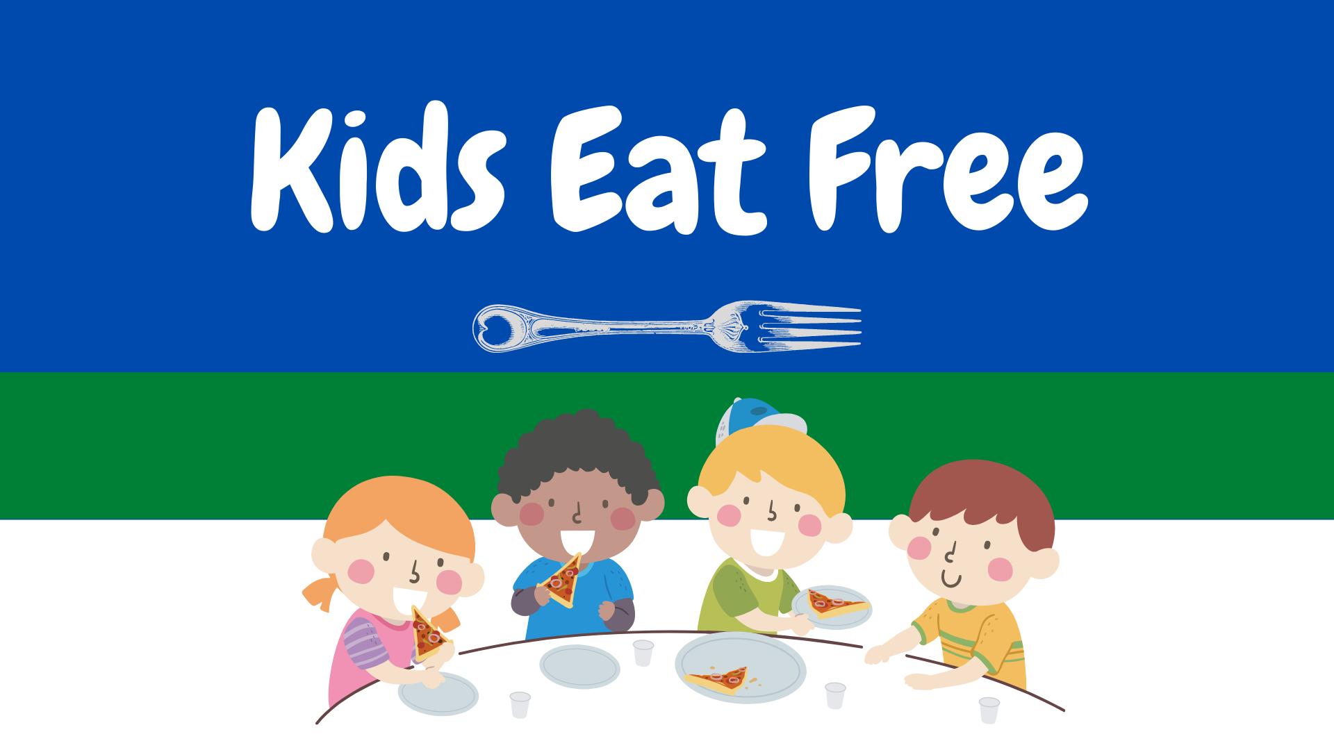 Kids Eat Free is Back!